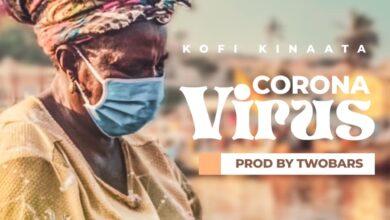 Photo of Kofi Kinaata – Corona Virus (Prod. By TwoBars)