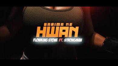 Photo of Flowking Stone – Barima Ne Hwan ft Strongman lyrics